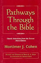 Pathways through the Bible classic selections from the Tanakh