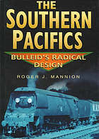 The Southern Pacifics : Bulleid's radical design
