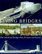 Living bridges : the inhabited bridge, past, present and future