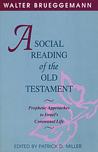 A social reading of the Old Testament : prophetic approaches to Israel's communal life