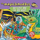 Scholastic's The magic school bus, butterfly and the bog beast : a book about butterfly camouflage