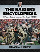 The Raiders encyclopedia : all players, coaches, games and more through 2009-2010