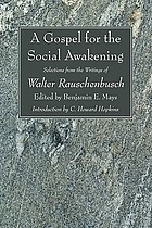 A gospel for the social awakening; selections from the writings of Walter Rauschenbusch