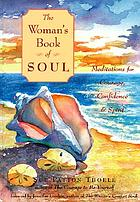 The woman's book of soul : meditations for courage, confidence & spirit