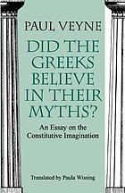 Did the Greeks believe in their myths? : an essay on the constitutive imagination
