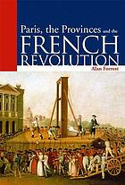 Paris, the provinces and the French Revolution