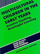 Multicultural children in the early years : creative teaching, meaningful learning