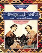 Hearts and hands : women, quilts, and American society