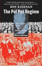 The Pol Pot regime : race, power, and genocide in Cambodia under the Khmer Rouge, 1975-79