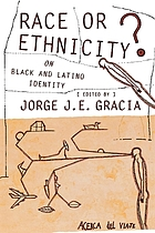 Race or ethnicity? : on Black and Latino identity