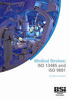 Medical devices : ISO 13485 and ISO 9001