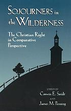 Sojourners in the wilderness : the Christian right in comparative perspective