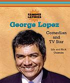 George Lopez : comedian and TV star