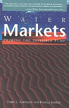 Water markets : priming the invisible pump
