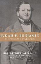 Judah P. Benjamin : Confederate statesman