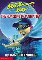 Maximum Boy, starring in The hijacking of Manhattan