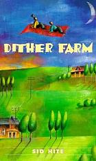 Dither Farm : a novel