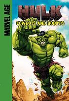 The Hulk in Cowboys and robots
