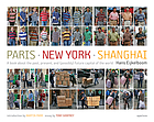 Paris - New York - Shanghai : a book about the past, present, and (possibly) future capital of the world