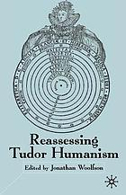 Reassessing Tudor humanism