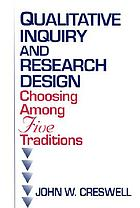 Qualitative inquiry and research design : choosing among five traditions