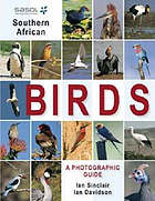 Sasol southern African birds : a photographic guide Southern African birds : a photographic guide