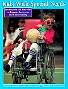 Kids with special needs : information and activities to promote awareness and understanding