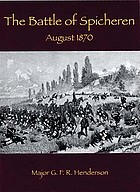 The battle of Spicheren August 6th, 1870, and the events that preceded it