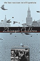 Zhivago's children the last Russian intelligentsia