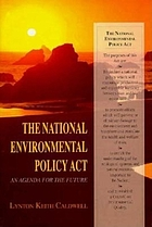 The National Environmental Policy Act : an agenda for the future