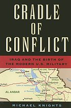 Cradle of conflict : Iraq and the birth of modern U.S. military power