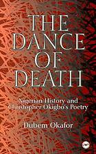 The dance of death : Nigerian history and Christopher Okigbo's poetry