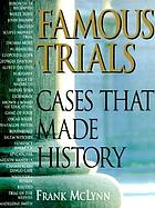 Famous trials : cases that made history