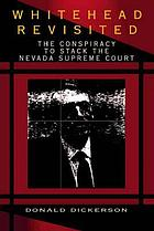 Whitehead revisited : the conspiracy to stack the Nevada Supreme Court