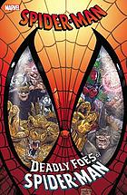 The Amazing Spider-Man : the deadly foes of Spider-Man