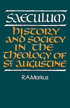 Saeculum : history and society in the theology of St. Augustine