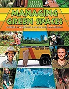 Managing green spaces : careers in wilderness and wildlife management