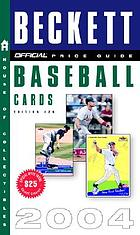 The official 2004 price guide to baseball cards