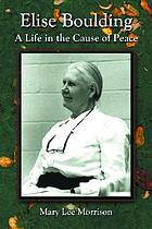 Elise Boulding : a life in the cause of peace