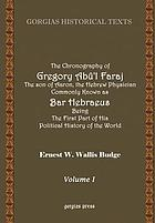 The chronography of Gregory Abû'l Faraj, the son of Aaron, the Hebrew physician, commonly known as Bar Hebraeus; being the first part of his political history of the world