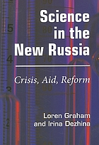 Science in the new Russia : crisis, aid, reform