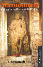 "Manusmr̥ti : with the ""Manubhāṣya"" of Medhātithi"