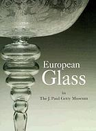 European glass in the J. Paul Getty Museum