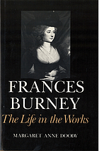 Frances Burney : the life in the works