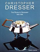 Christopher Dresser : the people's designer - 1834-1904