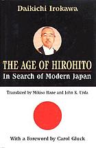 The age of Hirohito : in search of modern Japan