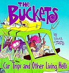 The Buckets : car trips and other living hells