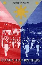 Closer than brothers : manhood at the Philippine Military Academy