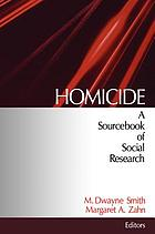 Homicide : a sourcebook of social research Homicide studies : a sourcebook of social interaction