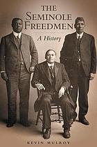 The Seminole freedmen : a history